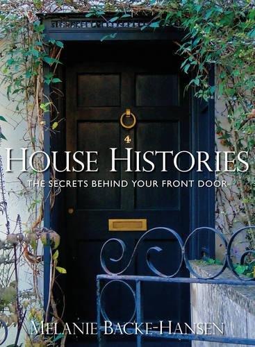 9780752457536: House Histories: The Secrets Behind Your Front Door