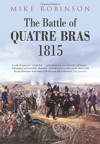 The Battle of Quatre Bras 1815: Mike Robinson