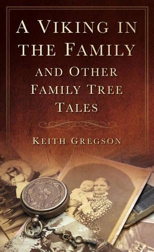 A Viking in the Family: And Other Family Tree Tales (0752457721) by Gregson, Keith