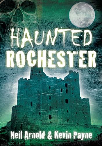 9780752457796: Haunted Rochester