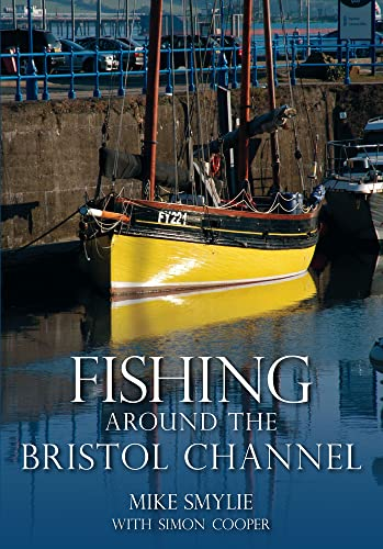 Fishing Around the Bristol Channel (0752457926) by Simon Cooper; Mike Smylie