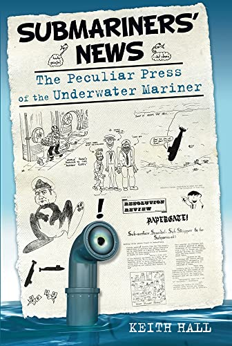 9780752457932: Submariners' News: The Peculiar Press of the Underwater Mariner