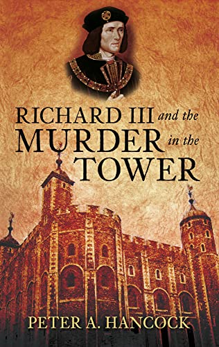 9780752457970: Richard III and the Murder in the Tower