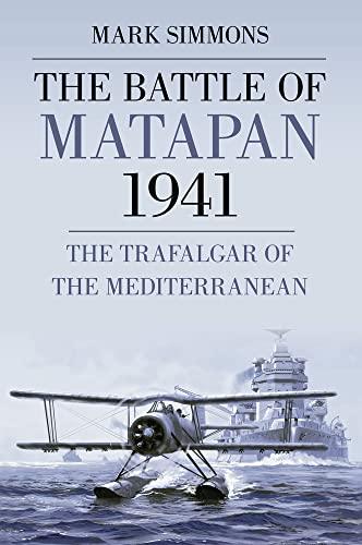 9780752458298: The Battle of Matapan 1941: The Trafalgar of the Mediterranean