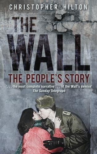 9780752458335: The Wall: The People's Story