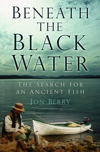 9780752458373: Beneath the Black Water: The Search for an Ancient Fish