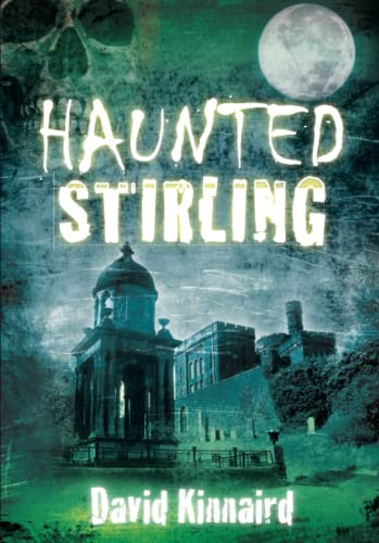9780752458441: Haunted Stirling