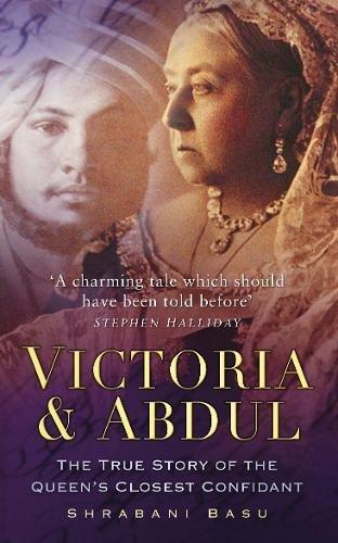 Victoria & Abdul: The True Story of: Basu, Shrabani