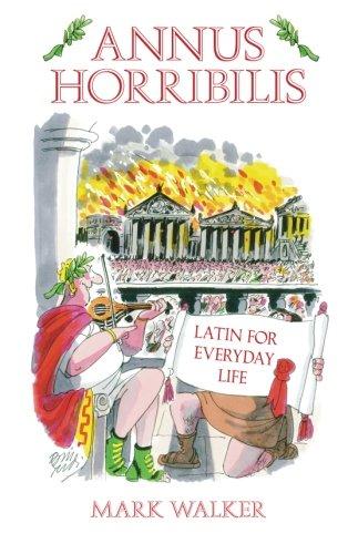 9780752458984: Annus Horribilis: Latin for Everyday Life