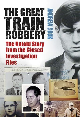 9780752459035: The Great Train Robbery: The Untold Story from the Closed Investigation Files