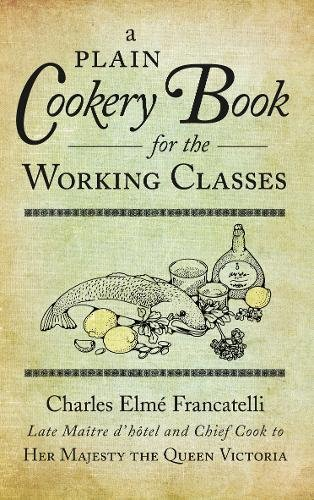 9780752459059: A Plain Cookery Book for the Working Classes