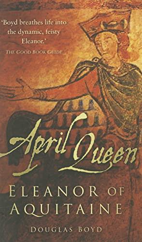 9780752459127: April Queen: Eleanor of Aquitaine