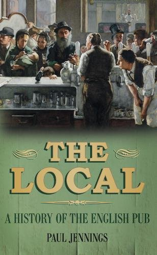 9780752459394: The Local: A History of the English Pub