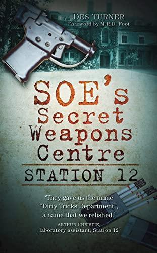 SOE s Secret Weapons Centre: Station 12 (Paperback)