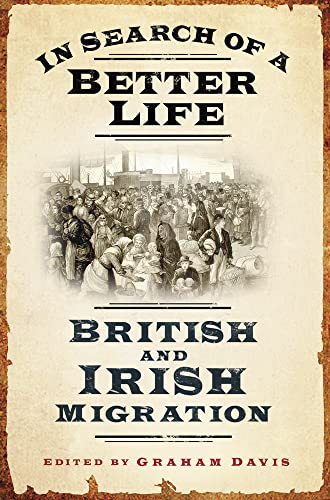 9780752459547: In Search of a Better Life: British and Irish Migration