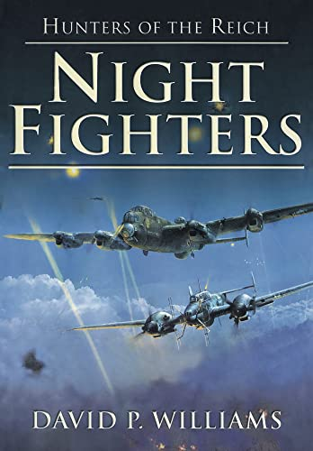 9780752459615: Night Fighters: Hunters of the Reich