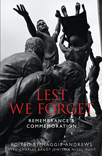 LEST WE FORGETHow We Remember the Dead: Maggie Andrews, Charles