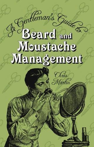 9780752459752: A Gentleman's Guide to Beard and Moustache Management