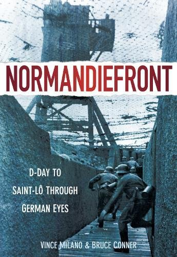 9780752459783: Normandiefront: D-Day to St-Lo Through German Eyes