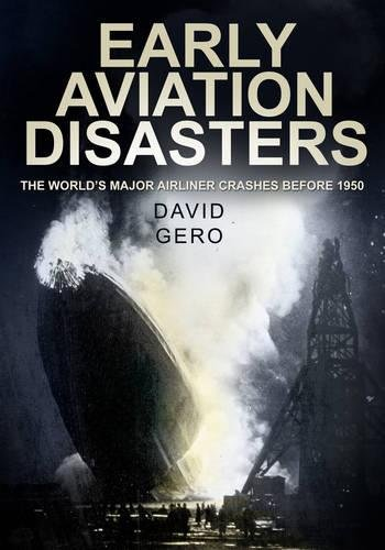 9780752459875: Early Aviation Disasters: The World's Major Airliner Crashes Before 1950
