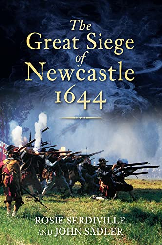 9780752459899: The Great Siege of Newcastle 1644
