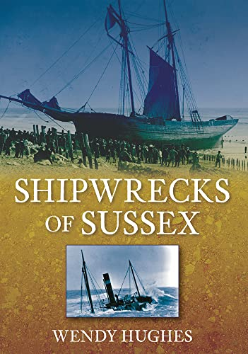 9780752460109: Shipwrecks of Sussex