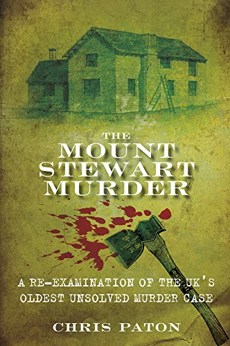 9780752460208: The Mount Stewart Murder: A Re-Examination of the UK's Oldest Unsolved Murder Case