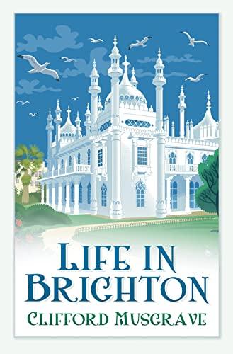 9780752460475: Life in Brighton