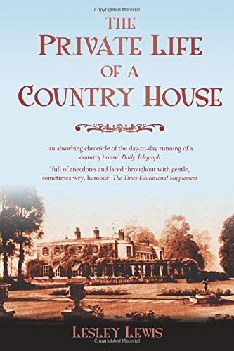 9780752460512: The Private Life of a Country House