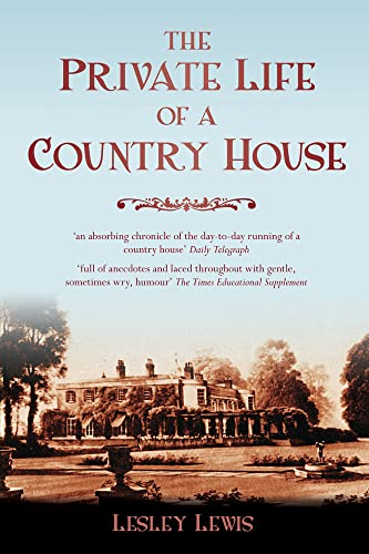 The Private Life of a Country House: Lewis, Lesley