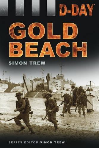 9780752460604: D-Day: Gold Beach: Gold Beach (D Day Landings)