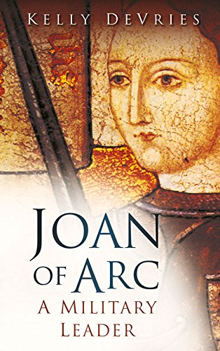9780752460611: Joan of Arc: A Military Leader