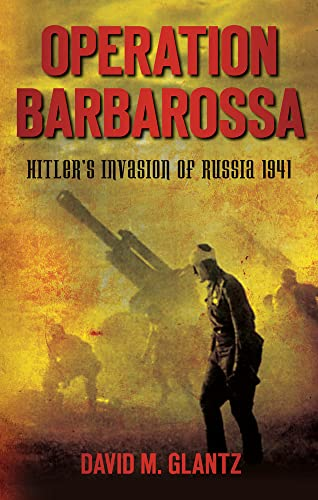 9780752460703: Operation Barbarossa: Hitler's Invasion of Russia 1941