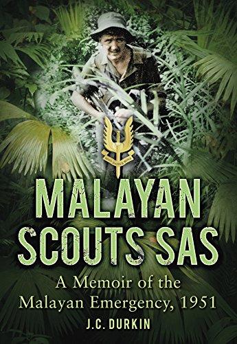 9780752461106: Malayan Scouts Sas: A Memoir Of The Malayan Emergency, 1951