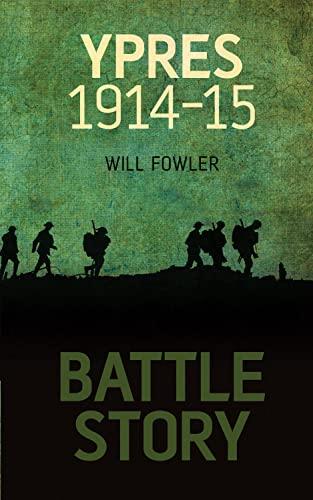 9780752461960: Battle Story: Ypres 1914-15