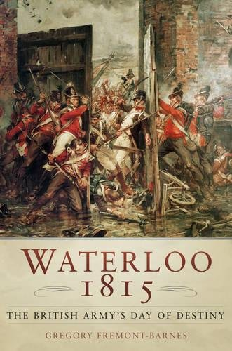 9780752462110: Waterloo 1815: The British Army's Day of Destiny