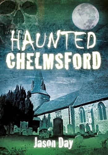 Haunted Chelmsford: Jason Day