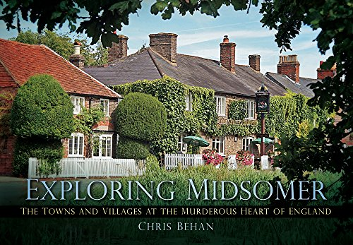 9780752462233: Exploring Midsomer: The Towns and Villages at the Murderous Heart of England