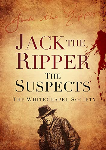 9780752462868: Jack the Ripper: The Suspects (Whitechapel Society)