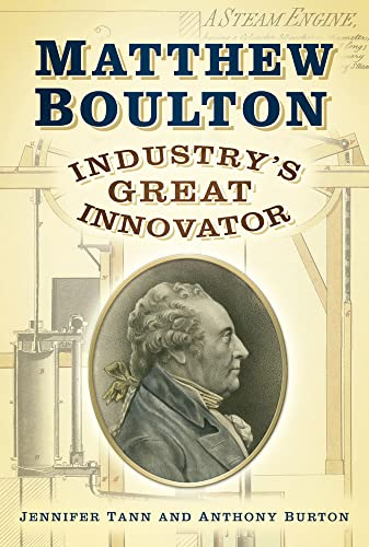 9780752462929: Matthew Boulton: Industry's Great Innovator