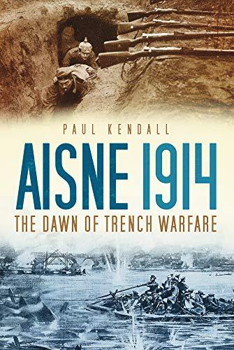 9780752463049: Aisne 1914: The Dawn of Trench Warfare