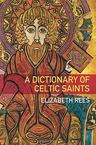 9780752463056: A Dictionary of Celtic Saints