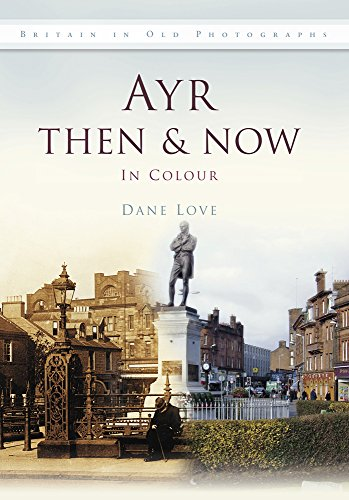 Ayr Then & Now: In Colour: Dane Love