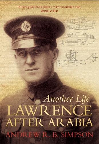 9780752463582: Another Life: Lawrence After Arabia