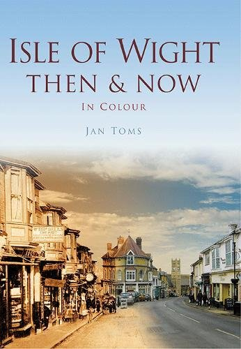 9780752463629: The Isle of Wight Then & Now