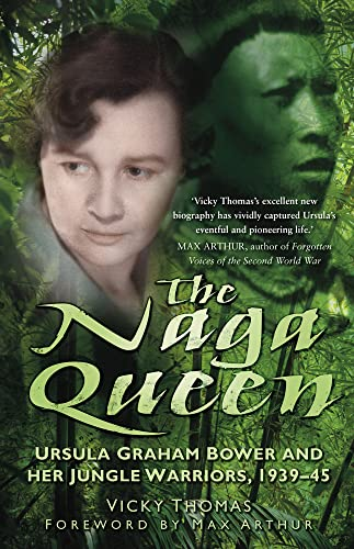 The Naga Queen: Ursula Graham Bower and: Vicky Thomas