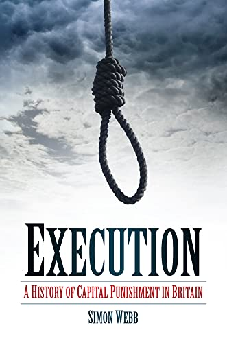 Execution: A History of Capital Punishment in: Webb, Simon