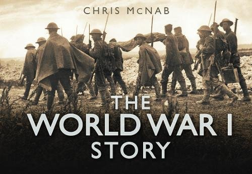 The World War I Story (0752464191) by McNab, Chris