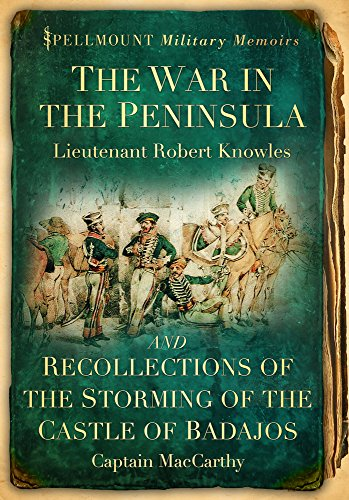 The War in the Peninsula and Recollections: Lieutenant Robert Knowles