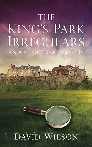 9780752464510: The King's Park Irregulars: An Abigail Craig Mystery (The Abigail Craig Mysteries)